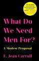 What do we need men for? : a modest proposal