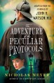 The adventure of the peculiar protocols : adapted from the journals of John H. Watson, M.D.