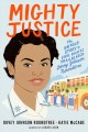 Mighty justice : the untold story of civil rights trailblazer Dovey Johnson Roundtree