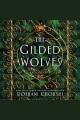 The Gilded Wolves--A Novel