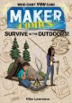 Maker comics : Survive in the outdoors!
