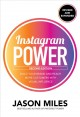 Instagram power : build your brand and reach more customers with visual influence