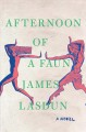 Afternoon of a faun: a novel
