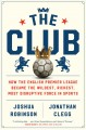 The club : how the English premier league became the wildest, richest, most disruptive force in sports