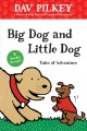 Big Dog and Little Dog tales of adventure