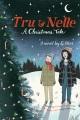 Tru & Nelle : a Christmas tale
