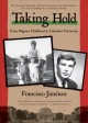Book cover of Taking hold : from migrant childhood to Columbia University