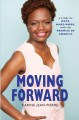 Moving forward : a story of hope, hard work, and the promise of America