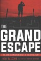 The grand escape : the greatest prison breakout of the 20th century