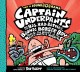 Captain Underpants and the big, bad battle of the Bionic Booger boy. Part 1, The night of the nasty nostril nuggets