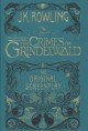 The crimes of Grindelwald : the original screenplay
