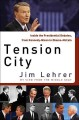 Tension city : inside the Presidential debates, from Kennedy - Nixon to Obama - McCain