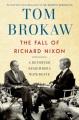 The fall of Richard Nixon : a reporter remembers Watergate