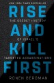 Rise and kill first : the secret history of Israel