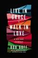 Live in grace, walk in love : a 365-day journey
