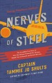 Nerves of steel : the incredible true story of how one woman followed her dreams, stayed true to herself, and saved 148 lives