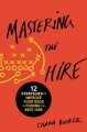 Mastering the Hire 12 Strategies to Improve Your Odds of Finding the Best Hire
