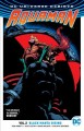 Aquaman. Vol. 2, Black Manta rising