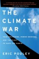 The climate war true believers, power brokers, and the fight to save the earth