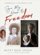 Sign my name to freedom : a memoir of a pioneering life