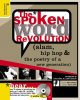 The spoken word revolution : slam, hip-hop & the poetry of a new generation