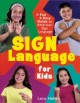 Sign language for kids : a fun & easy guide to American Sign Language