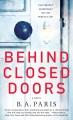 Behind closed doors : [a novel]