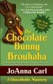 The chocolate bunny brouhaha : a chocoholic mystery