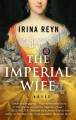 The imperial wife : [a novel]