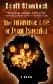 The invisible life of Ivan Isaenko : [a novel]