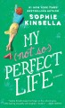 My not so perfect life : [a novel]