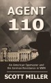 Agent 110 : an American spymaster and the German resistance in WWII