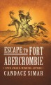 Escape to Fort Abercrombie
