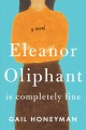 Eleanor Oliphant is completely fine : [a novel]