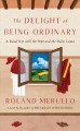 The delight of being ordinary : a road trip with the Pope and the Dalai Lama : [a novel]