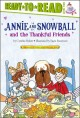 Annie and Snowball and the thankful friends : the tenth book of their adventures