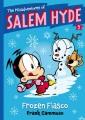 The misadventures of Salem Hyde : frozen fiasco