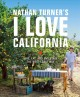 I love California : live, eat, and entertain the west coast way