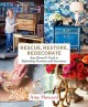 Rescue, restore, redecorate : Amy Howard's guide to refinishing furniture and accessories