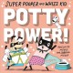 Super Pooper and Whizz Kid : potty power!