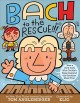 Bach to the rescue!!! : how a rich dude who couldn't sleep inspired the greatest music ever
