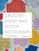 Crochet every way stitch dictionary : 125 essential stitches to crochet in three ways