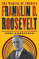 Franklin D. Roosevelt : the making of America