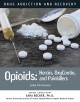 Opioids : heroin, oxycontin, and painkillers