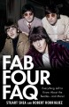 Fab Four FAQ : everything left to know about the Beatles-- and more!