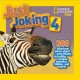 Just joking 4 : 300 hilarious jokes about everything, including tricky tongue twisters, riddles, and more!