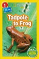 Tadpole to frog : animals grow up