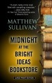 Midnight at the Bright Ideas Bookstore : [a novel]
