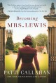Becoming Mrs. Lewis : the improbable love story of Joy Davidman and C.S. Lewis