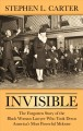 Invisible : the forgotten story of the black woman lawyer who took down America